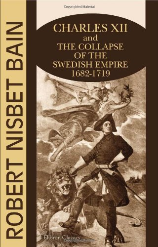 9781402177262: Charles XII and the Collapse of the Swedish Empire: 1682-1719