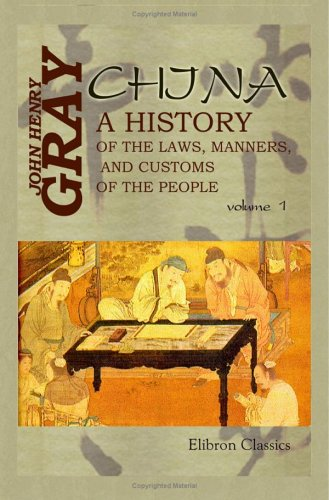 9781402177347: China: a History of the Laws, Manners, and Customs of the People: Volume 1
