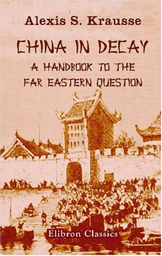 9781402177866: China in Decay: a Handbook to the Far Eastern Question
