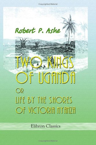 9781402179167: Two Kings of Uganda, or Life by the Shores of Victoria Nyanza