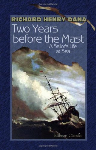 9781402179624: Two Years before the Mast: A Sailor's Life at Sea