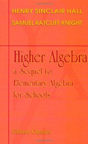 9781402179655: Higher Algebra: a Sequel to Elementary Algebra for Schools