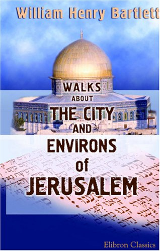 9781402181245: Walks about the City and Environs of Jerusalem