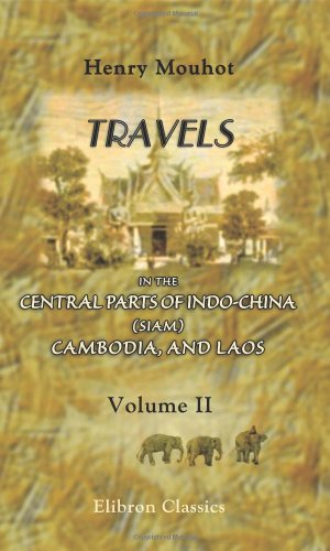 9781402181726: Travels in the Central Parts of Indo-China (Siam), Cambodia, and Laos, during the Years 1858, 1859, and 1860: Volume 2