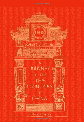 9781402181962: A Journey to the Tea Countries of China
