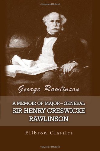 9781402183317: A Memoir of Major-General Sir Henry Creswicke Rawlinson