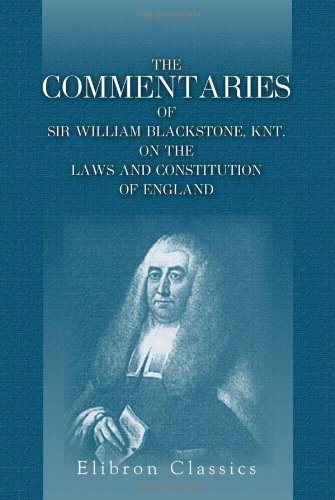 9781402183577: The Commentaries of Sir William Blackstone, Knt. on the Laws and Constitution of England: Carefully abridged, in a new manner, and continued down to ... time. With notes, corrective and explanatory