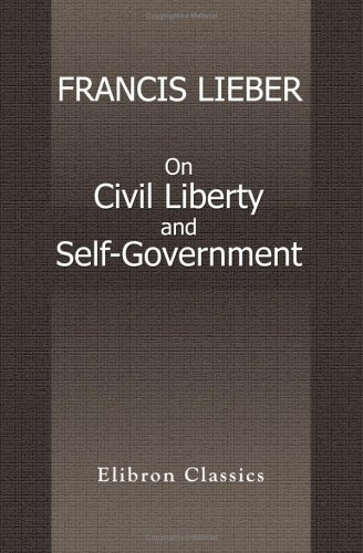 9781402183652: On Civil Liberty and Self-Government