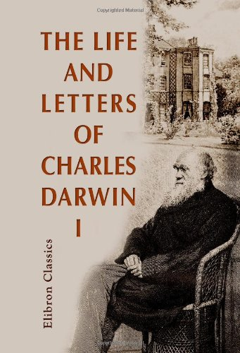 9781402183874: The Life and Letters of Charles Darwin: Including an Autobiographical Chapter. Edited by his son. Volume 1