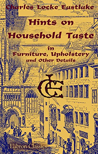 9781402184772: Hints on Household Taste in Furniture, Upholstery and Other Details