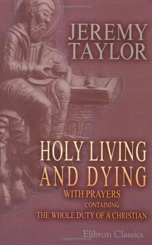 9781402185533: Holy Living and Dying: with Prayers Containing the Whole Duty of a Christian