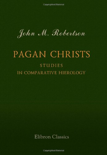 9781402185625: Pagan Christs: Studies in Comparative Hierology