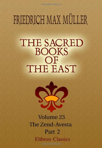 9781402185892: The Sacred Books of the East: Volume 23. The Zend-Avesta. Part 2