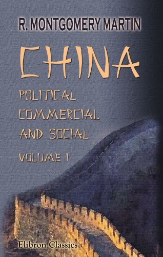9781402187261: China; Political, Commercial and Social Volume I: In an Official Report to Her Majesty's Government. Volume 1