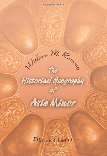 9781402188022: The Historical Geography of Asia Minor
