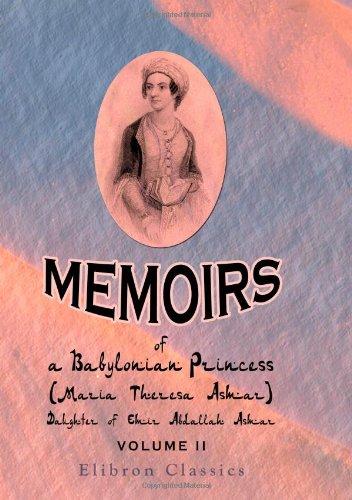 9781402188817: Memoirs of a Babylonian Princess, (Maria Theresa Asmar,) Daughter of Emir Abdallah Asmar: Volume 2