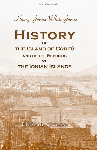 9781402189272: History of the Island of Corfu, and of the Republic of the Ionian Islands