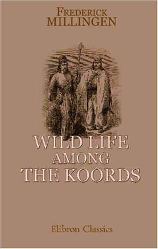 9781402189890: Wild Life among the Koords