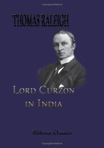9781402190322: Lord Curzon in India: Being a Selection from his Speeches as Viceroy & Governor-General of India 1898-1905