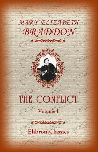 The Conflict: Volume 1: Braddon, Mary Elizabeth