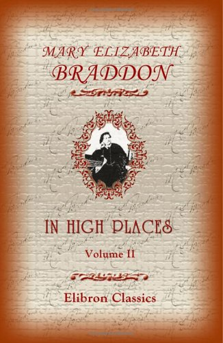 In High Places: Volume 2: Braddon, Mary Elizabeth