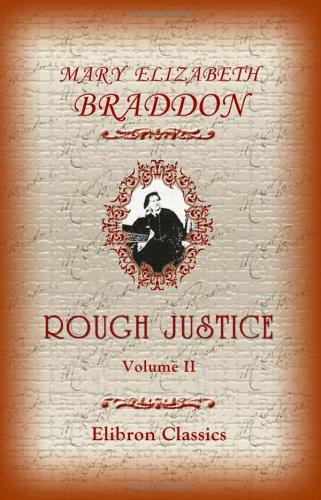 Rough Justice: Volume 2: Mary Elizabeth Braddon