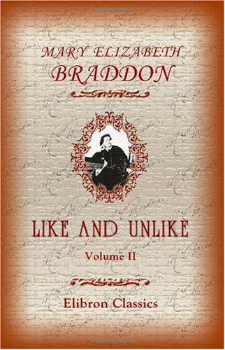 Like and Unlike: Volume 2 (9781402191312) by Braddon, Mary Elizabeth
