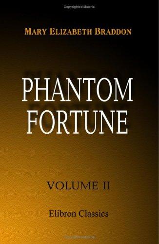 Phantom Fortune: Volume 2: Braddon, Mary Elizabeth