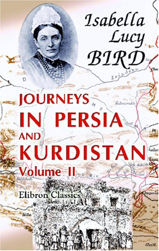 9781402192265: Journeys in Persia and Kurdistan, including a summer in the Upper Karun region and a visit to the Nestorian rayahs: Volume 2