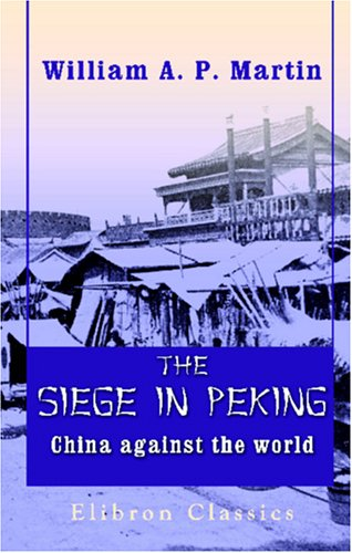 9781402192296: The Siege in Peking, China against the World: By an eye witness