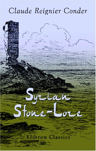 9781402192555: Syrian Stone-Lore: Or, The Monumental History of Palestine