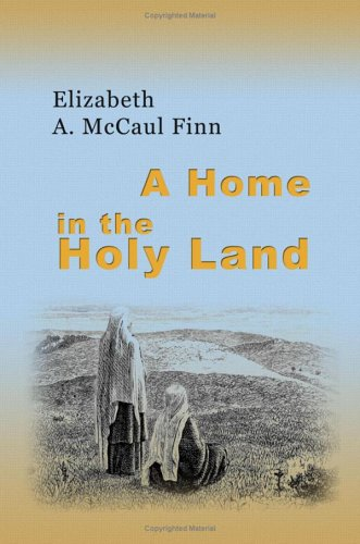 9781402192739: A Home in the Holy Land: A tale illustrating customs and incidents in modern Jerusalem