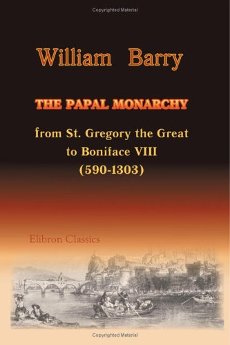 9781402192838: The Papal Monarchy from St. Gregory the Great to Boniface VIII. (590-1303)