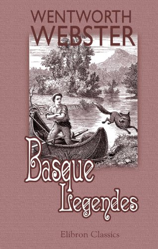 9781402193095: Basque Legends: Collected, chiefly in the Labourd. With an essay on the Basque Language, by M. Julien Vinson. Together with appendix: Basque poetry