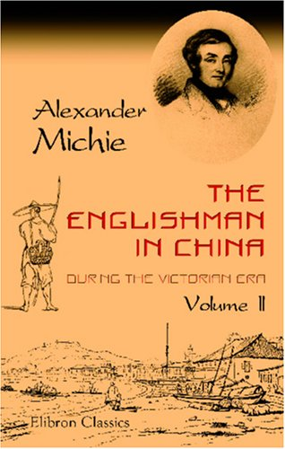 9781402193408: The Englishman in China during the Victorian Era: Volume 2