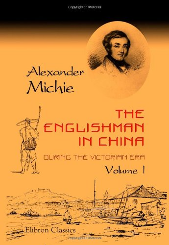 9781402193415: The Englishman in China during the Victorian Era: Volume 1