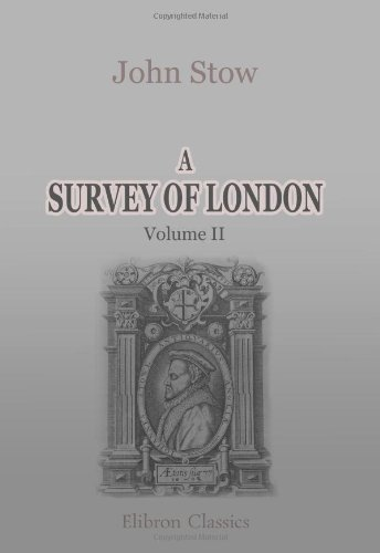 9781402193545: A Survey of London: Reprinted from the text of 1603, with introduction and notes by Charles Lethbridge Kingsford. Volume 2