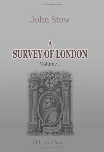 9781402193552: A Survey of London: Reprinted from the text of 1603, with introduction and notes by Charles Lethbridge Kingsford. Volume 1