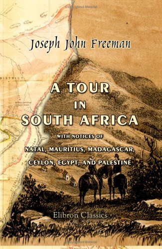 9781402193873: A Tour in South Africa, with Notices of Natal, Mauritius, Madagascar, Ceylon, Egypt, and Palestine