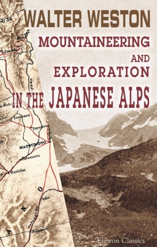 9781402193934: Mountaineering and Exploration in the Japanese Alps