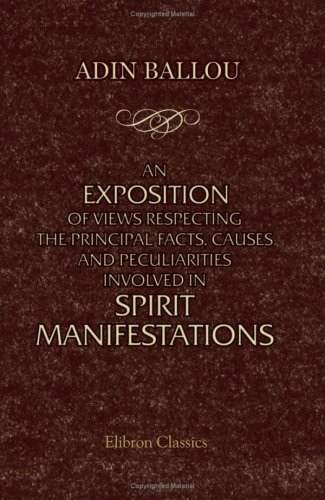9781402194177: An Exposition of Views Respecting the Principal Facts, Causes and Peculiarities Involved in Spirit Manifestations: Edited and republished with introduction by G. W. Stone