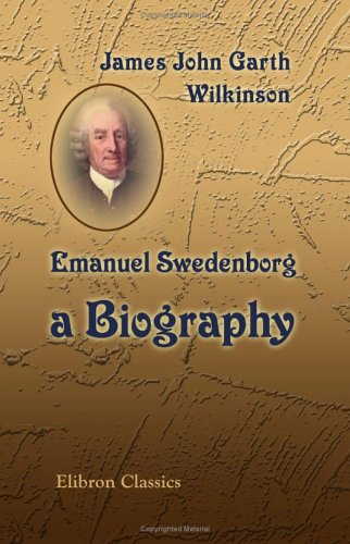9781402194283: Emanuel Swedenborg: a Biography