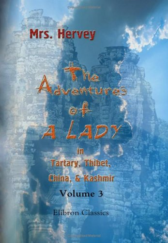 9781402194498: The Adventures of a Lady in Tartary, Thibet, China, & Kashmir: With an Account of the Journey from the Punjab to Bombay Overland. Volume 3