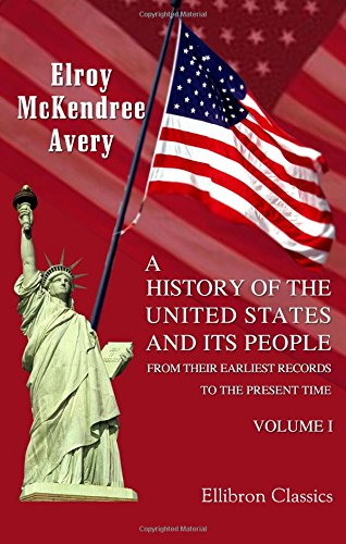 9781402194825: A History of the United States and Its People from Their Earliest Records to the Present Time: Volume 1