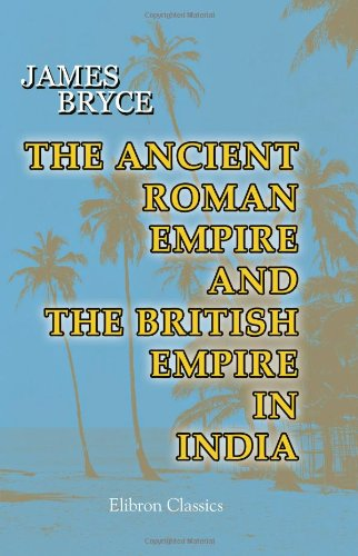 9781402194832: The Ancient Roman Empire and the British Empire in India. The Diffusion of Roman and English Law throughout the World: Two Historical Studies