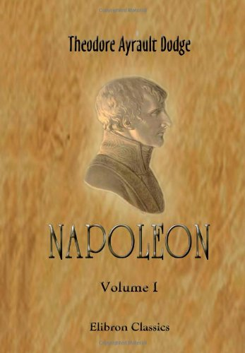 9781402195181: Napoleon: A History of the Art of War. Volume 1: From the beginning of the French Revolution to the end of the eighteenth century, with a detailed account of the wars of the French Revolution