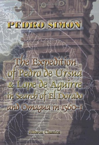 9781402195570: The Expedition of Pedro de Ursua & Lope de Aguirre in Search of El Dorado and Omagua in 1560-1