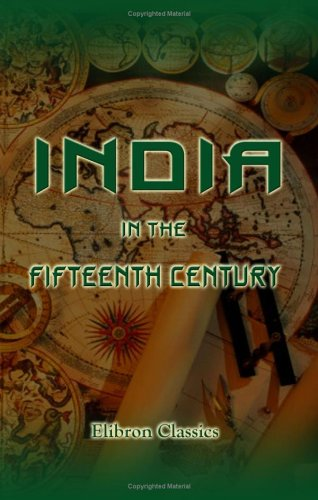 India in the Fifteenth Century: Being a: known, not