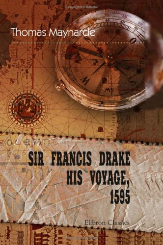 9781402195839: Sir Francis Drake His Voyage, 1595
