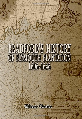 9781402195945: Bradford's History of Plymouth Plantation, 1606-1646: With a map and three facsimiles
